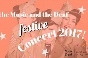 The Music and the Deaf Festive Concert 2017!