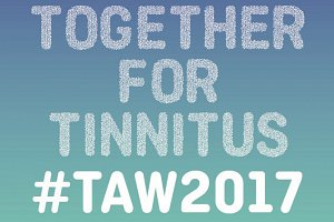 Tinnitus Awareness Week 2017